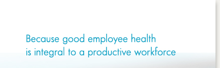 Because good employee health is integral to a productive workforce
